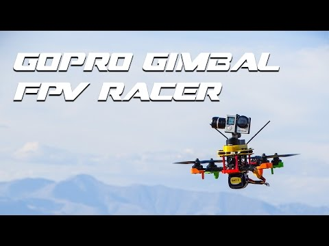 FPV Racer drone with Gopro Gimbal!