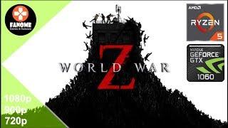 World War Z | GTX 1060 6GB + Ryzen 5 2600 | 1080p | 900p | 720p