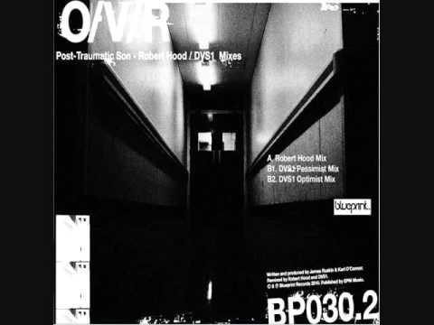 O/V/R - Post-Traumatic Son (DVS1 Pessimist Mix)