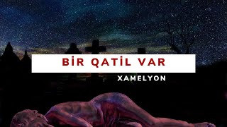Xamelyon X8 - Bir Qatil Var (Official Music Video 2018) Yeni Rep