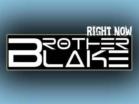 Brother Blake - Right Now