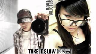 Take It Slow  -  Spectra    dARE  [Original]