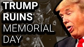 Trump Manages to Make Memorial Day All About Him