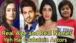Real Age and Real Names of Yeh Hai Chahatein Cast Actors | Yeh Hai Chahatein Star Plus New Show 2019