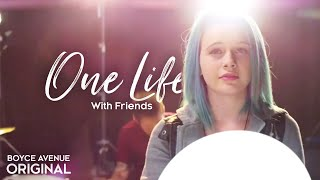 Boyce Avenue & Friends - One Life (Collab Version) on iTunes & Spotify