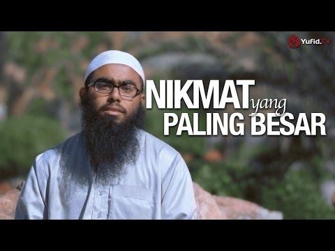 Ceramah Singkat: Nikmat Yang Paling Besar - Ustadz Muhammad Haikal Basyarahil, Lc.