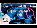 How I Maintain and Test My RV Batteries