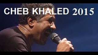 CHEB KHALED 2015