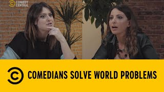 Comedians Solve World Problems: Molestie Sessuali - Michela Giraud e Chiara Becchimanzi