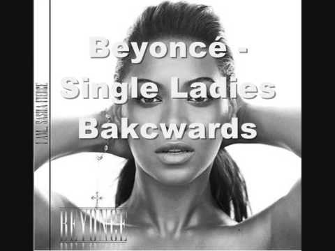 Beyoncé - Single Ladies (Backwards)