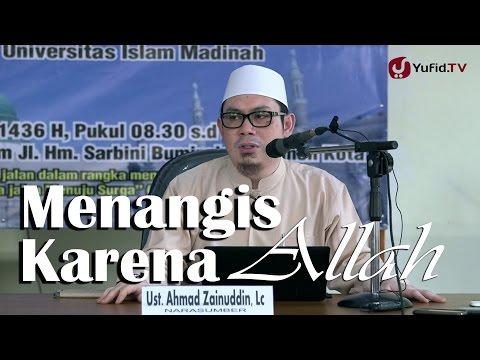 Kajian Islam: Menangis Karena Allah - Ustadz Ahmad Zainuddin, Lc