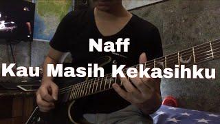 Naff - Kau Masih Kekasihku (Guitar Cover) by Hafidhz