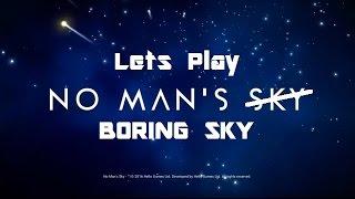 LET'S PLAY NO MAN'S BORING SKY .......