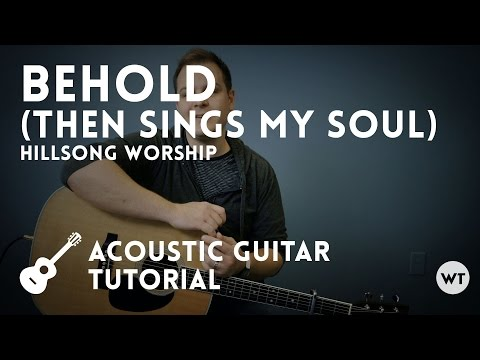Behold (Then Sings My Soul) - Hillsong Worship - Tutorial