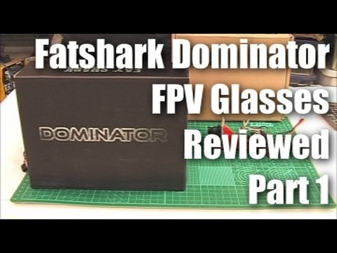 Review: Fatshark Dominator FPV glasses (Part 1)