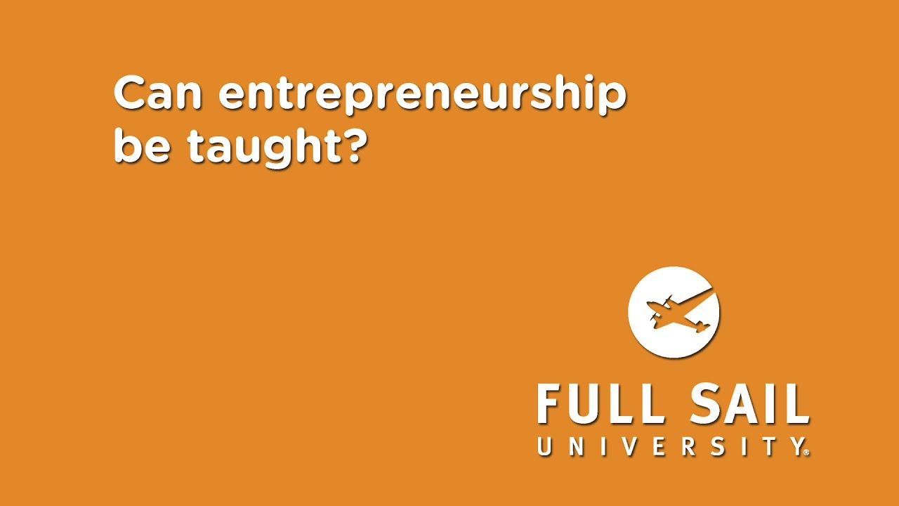 can entrepreneurship be taught Free essay: group 3 presentation question 3 â ¢ can we teach entrepreneurship and bring some entrepreneurial awareness and changes among individuals give.