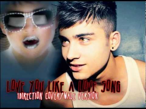 Love You Like A Love Song- Male Version [one Direction Cover] ~zayn Malik~ video