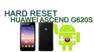 HUAWEI ASCEND G620S //HARD RESET//Reseteo Maestro//
