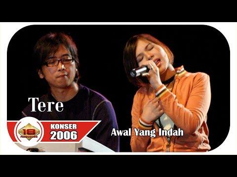 TERE - AWAL YANG INDAH | Masih Ingat Lagu inii ... ? (LIVE KONSER PEMANGKAT 30 JUNI 2006)