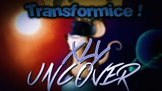 TRANSFORMICE - Xly (Uncover)