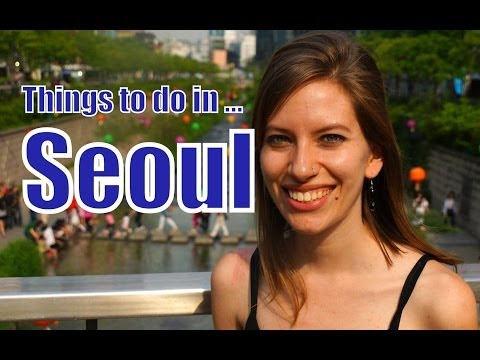 Things to do in Seoul Korea | Top Attractions Travel Guide