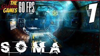 Прохождение SOMA на Русском [PС|60fps] - #1 (Последний шанс)