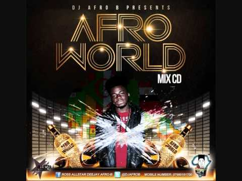 TRACK 49- AFROWORLD  -  DJ AFRO B (WIZKID -- FOR ME INSTRUMENTAL...