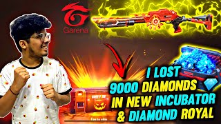 FREEFIRE || HOW I LOST 9000 Diamonds 💎? || NEW INCUBATOR M1014 & DIAMOND ROYAL || CRYING REACTION