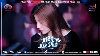 NONSTOP VIỆT MIX 2020(HAY)♫ Tướng Quân Remix, Lk Nhạc Remix Gây Nghiện Hay Tiktok   VIỆT MIX PLUS