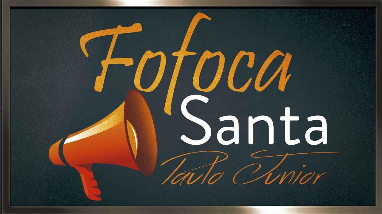 Fofoca Santa - Paulo Junior