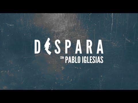 DISPARA con Pablo Iglesias