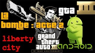 "GTA 3 Android - Mission : ""La Bombe : Acte 2"""