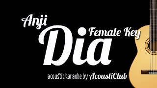 Acoustic Karaoke Dia - Anji Female Key