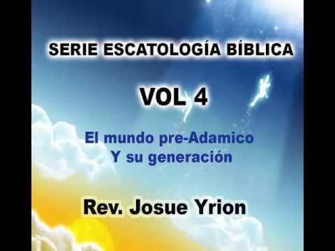 Josue Yrion El Mundo Pre-adamico Y Su Generacion
