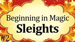 Beginning in Magic #2 - Sleight of Hand