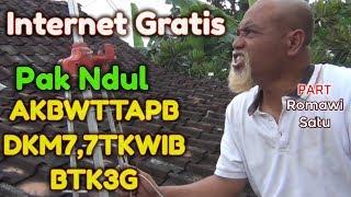 WAGU Pak Ndul - INTERNET GRATIS [Part ROMAWI SATU] - PAK NDUL AKBWTTAPBDKM7,7TKWIBBTK3G