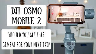 DJI Osmo Mobile 2   Must-Have Phone Camera Accessory for Travel?