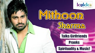 Mithoon Sharma Talks Girlfriends, Pranks, Spirituality & Music!