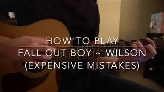 "Download Lagu How to play ""Wilson (Expensive Mistakes)"" by Fall Out Boy Gratis STAFABAND"