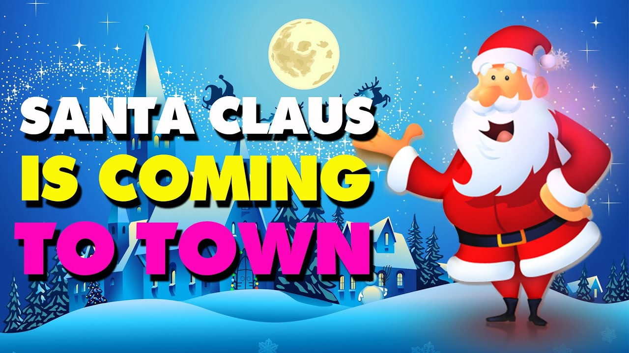 Santa Claus Is Coming To Town   Christmas Song With Lyrics - YouTube