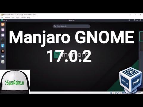 "Manjaro GNOME 17.0.2 ""Gellivara"" Installation on Oracle VirtualBox [2017]"