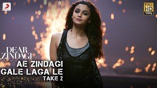 Ae Zindagi Gale Laga Le - Take 2   Dear Zindagi   Alia   SRK   ILAIYARAAJA   Gulzar   Amit