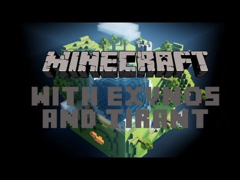 Minecraft Lets Play With Exynos and Tirant: Episode 18