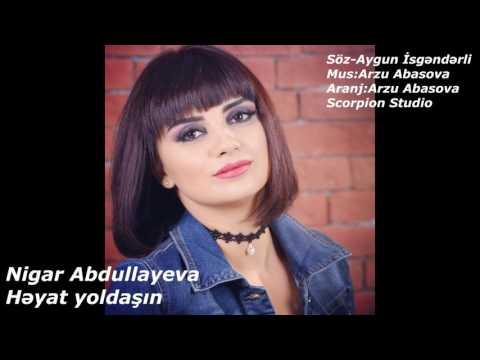 Nigar Abdullayeva Heyat Yoldashin (2017)