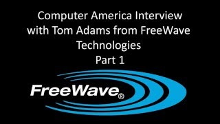Computer America Interview with FreeWave Technologies Part 1
