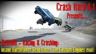 BeamNG - Racing & Crashing: Insane HorsePower Drag Race (The Custom Engines mod)
