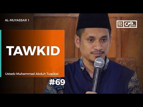 Al-Muyassar (69) : Tawkid - Ustadz M Abduh Tuasikal