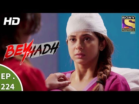 Beyhadh - बेहद - Ep 224 - 18th August, 2017 thumbnail