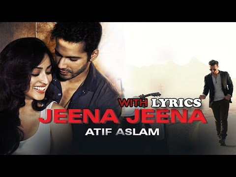 Jeena Jeena (badlapur) With Lyrics | Atif Aslam | Latest Hindi Song 2015 video