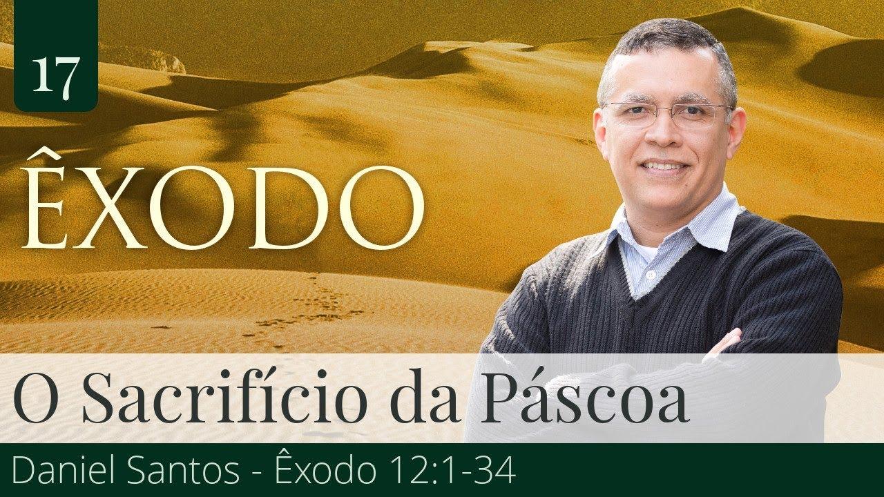 O Sacrifício da Páscoa - Daniel Santos